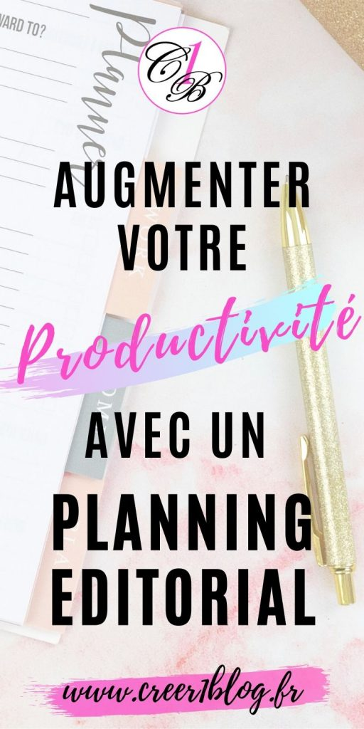 augmenter votre productivité avec un planning éditorial