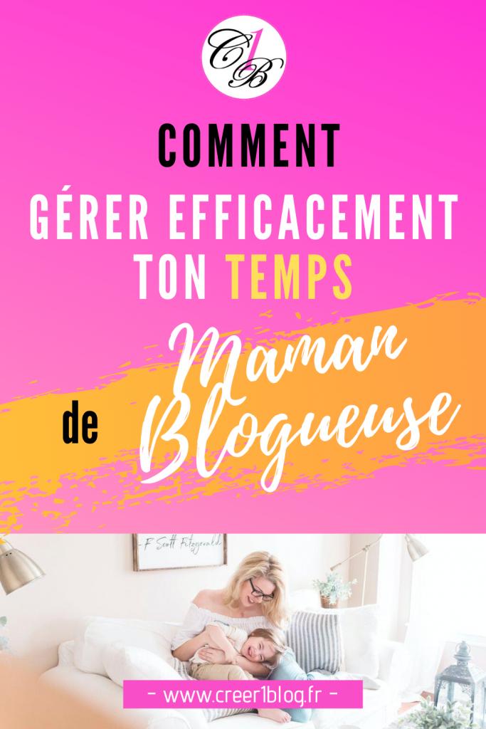 gérer efficacement son temps de maman et blogueuse à la fois