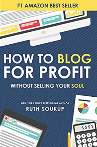 How to blog for profit de Ruth Soukup